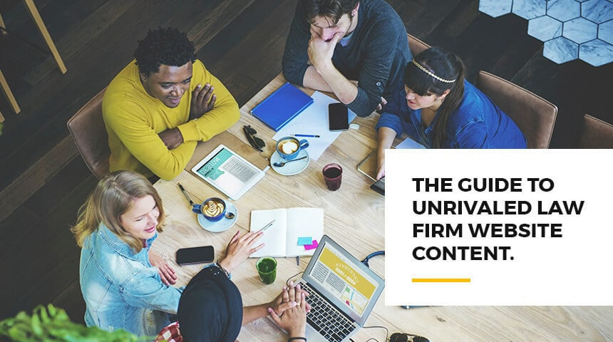 The Guide to Unrivaled Law Firm Website Content