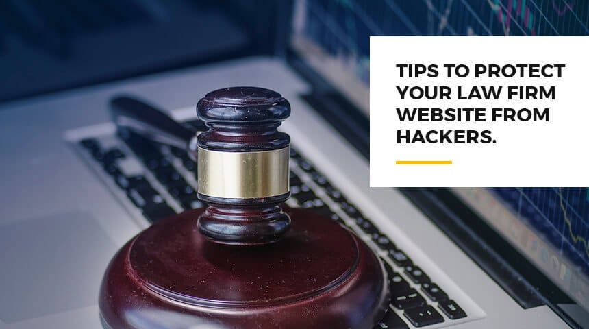 Tips to Protect Your Law Firm Website From Hackers